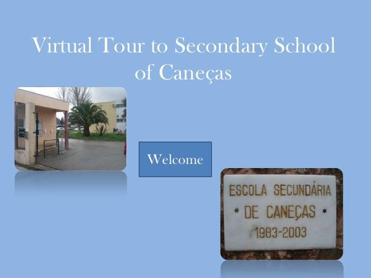 Virtual Tour to Secondary School            of Caneças               Welcome