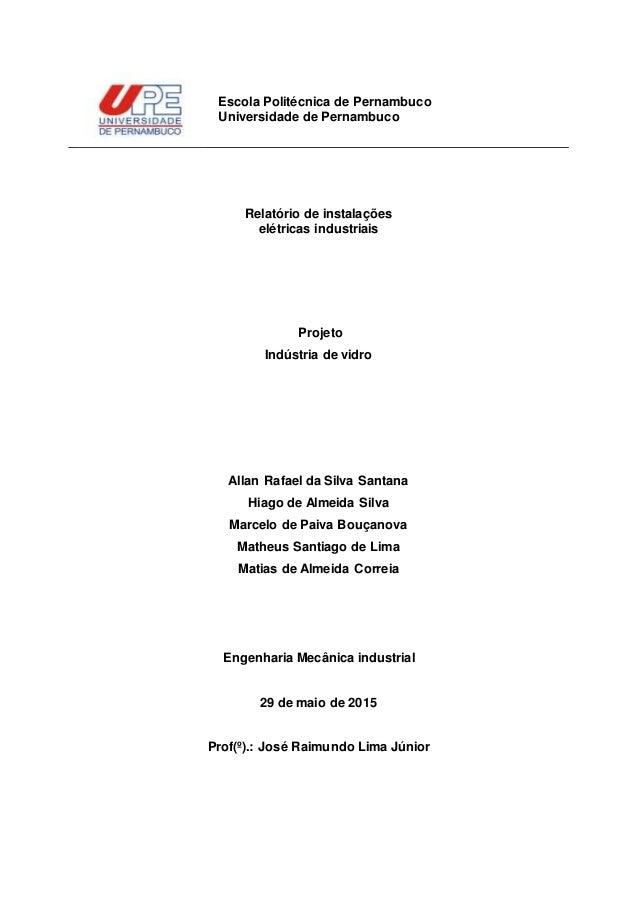 Relatório de instalações elétricas industriais Projeto Indústria de vidro Allan Rafael da Silva Santana Hiago de Almeida S...