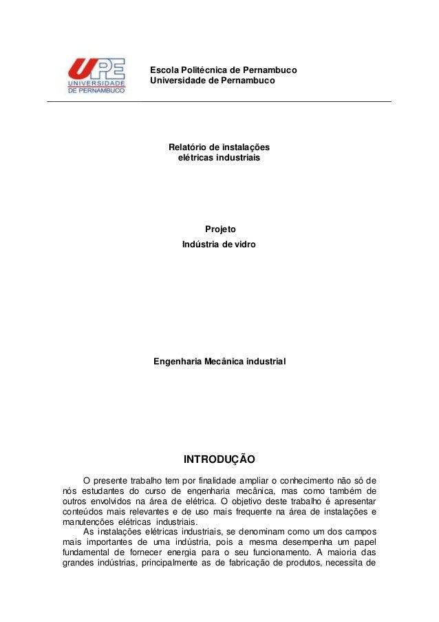 Relatório de instalações elétricas industriais Projeto Indústria de vidro Engenharia Mecânica industrial INTRODUÇÃO O pres...