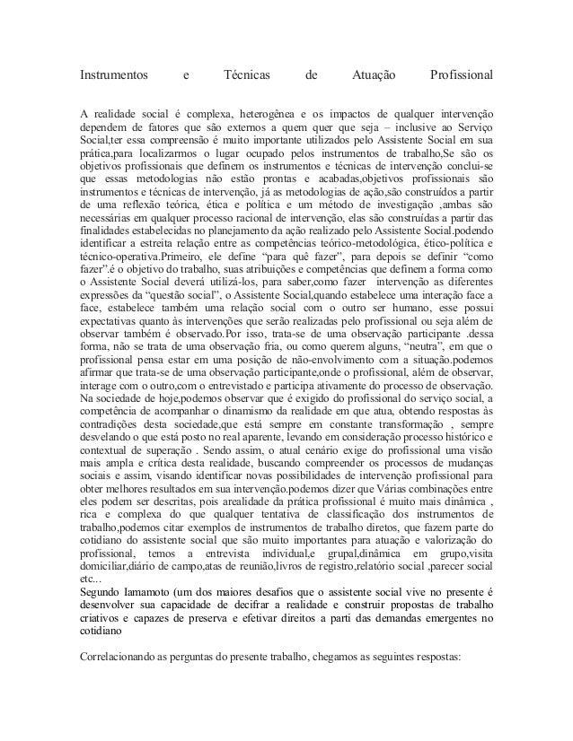 Instrumentos  e  Técnicas  de  Atuação  Profissional  A realidade social é complexa, heterogênea e os impactos de qualquer...