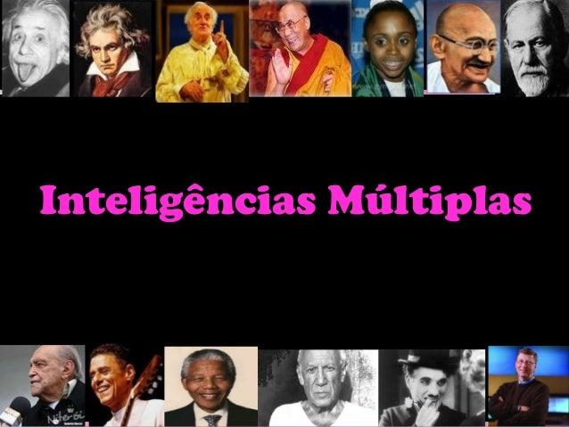 Inteligências MúltiplasInteligências Múltiplas