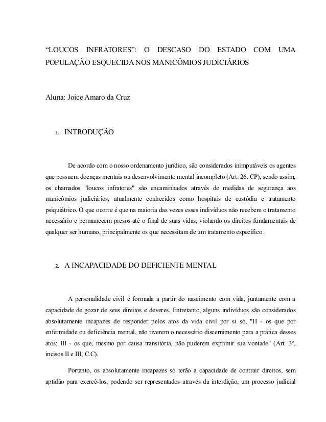 """""""LOUCOS INFRATORES"""": O DESCASO DO ESTADO COM UMA POPULAÇÃO ESQUECIDA NOS MANICÔMIOS JUDICIÁRIOS Aluna: Joice Amaro da Cruz..."""