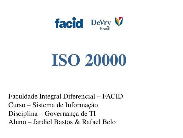 Faculdade Integral Diferencial – FACID Curso – Sistema de Informação Disciplina – Governança de TI Aluno – Jardiel Bastos ...