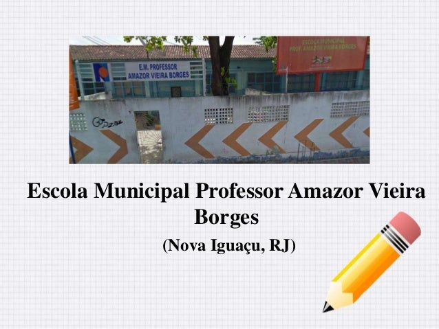 Escola Municipal Professor Amazor Vieira Borges (Nova Iguaçu, RJ)