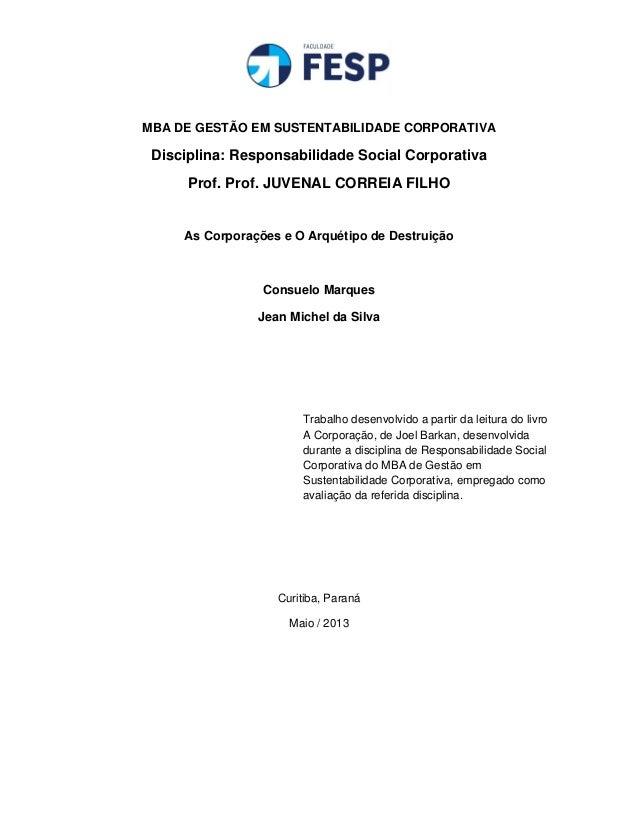 MBA DE GESTÃO EM SUSTENTABILIDADE CORPORATIVADisciplina: Responsabilidade Social CorporativaProf. Prof. JUVENAL CORREIA F...