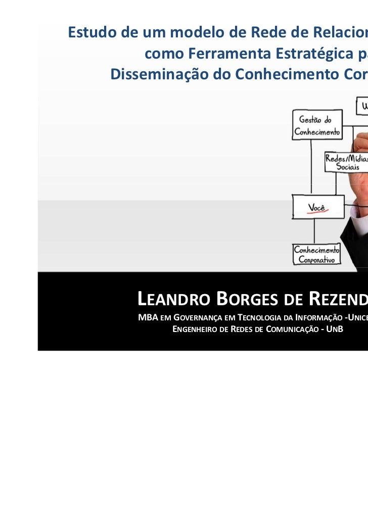Estudo de um modelo de Rede de Relacionamento Web          como Ferramenta Estratégica para     Disseminação do Conhecimen...