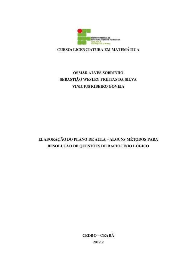 CURSO: LICENCIATURA EM MATEMÁTICA OSMAR ALVES SOBRINHO SEBASTIÃO WESLEY FREITAS DA SILVA VINICIUS RIBEIRO GOVEIA ELABORAÇÃ...