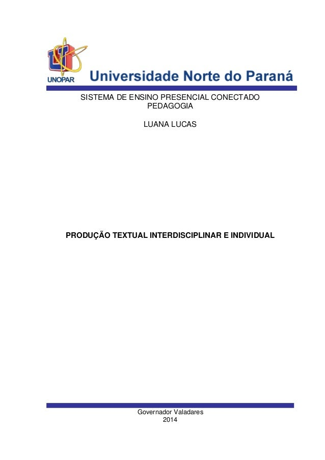 SISTEMA DE ENSINO PRESENCIAL CONECTADO  PEDAGOGIA  LUANA LUCAS  PRODUÇÃO TEXTUAL INTERDISCIPLINAR E INDIVIDUAL  Governador...