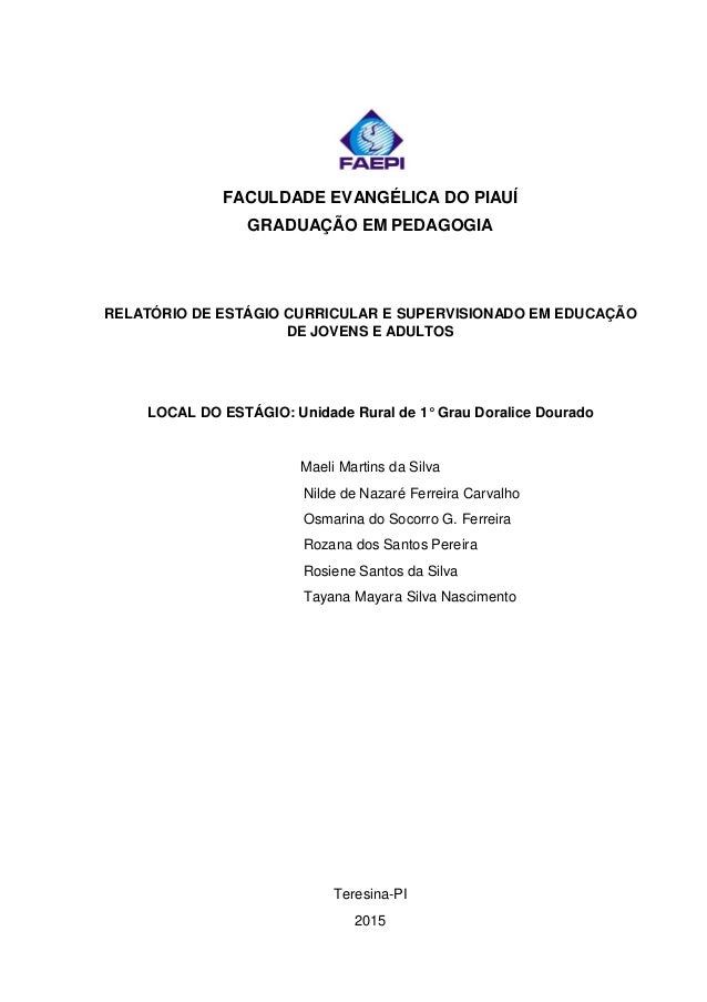 FACULDADE EVANGÉLICA DO PIAUÍ GRADUAÇÃO EM PEDAGOGIA RELATÓRIO DE ESTÁGIO CURRICULAR E SUPERVISIONADO EM EDUCAÇÃO DE JOVEN...