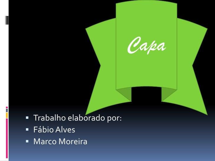 Capa Trabalho elaborado por: Fábio Alves Marco Moreira