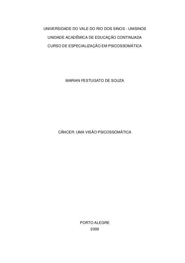 UNIVERSIDADE DO VALE DO RIO DOS SINOS - UNISINOS UNIDADE ACADÊMICA DE EDUCAÇÃO CONTINUADA CURSO DE ESPECIALIZAÇÃO EM PSICO...