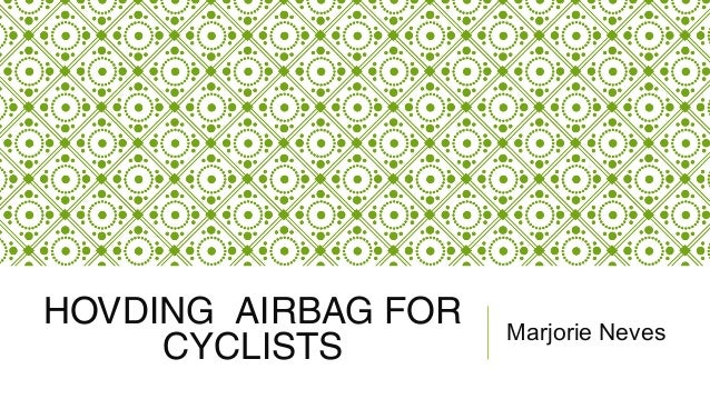 HOVDING AIRBAG FOR  CYCLISTS Marjorie Neves