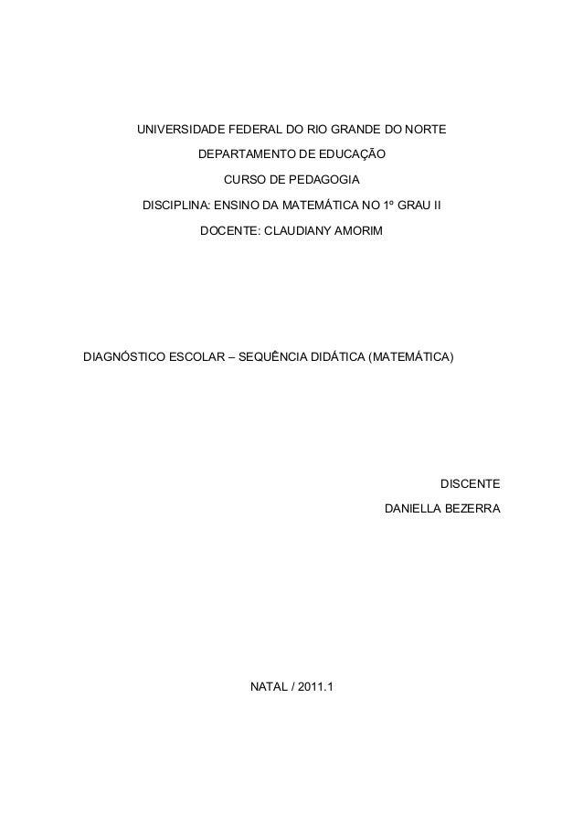 UNIVERSIDADE FEDERAL DO RIO GRANDE DO NORTE DEPARTAMENTO DE EDUCAÇÃO CURSO DE PEDAGOGIA DISCIPLINA: ENSINO DA MATEMÁTICA N...