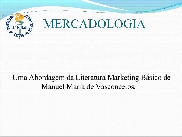 Uma Abordagem da Literatura Marketing Básico de Manuel Maria de Vasconcelos.