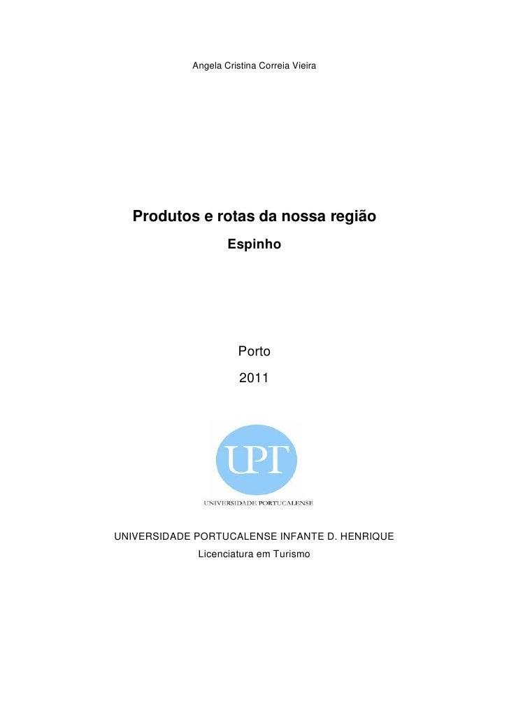 Angela Cristina Correia Vieira  Produtos e rotas da nossa região                    Espinho                       Porto   ...