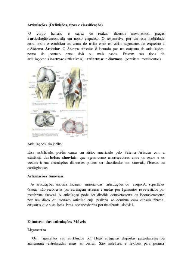 Articulações (Definições, tipos e classificação) O corpo humano é capaz de realizar diversos movimentos, graças à articula...