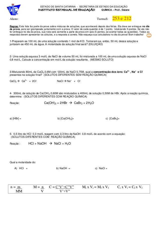 Aluno: TurmaS: 253 e 212 Regras: Esta lista faz parte da prova sobre misturas de soluções, que acontecerá depois das féria...