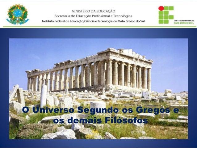 FÍSICA 02 O Universo Segundo os Gregos e os demais Filósofos