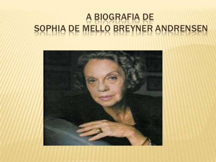 A BIOGRAFIA DESOPHIA DE MELLO BREYNER ANDRENSEN