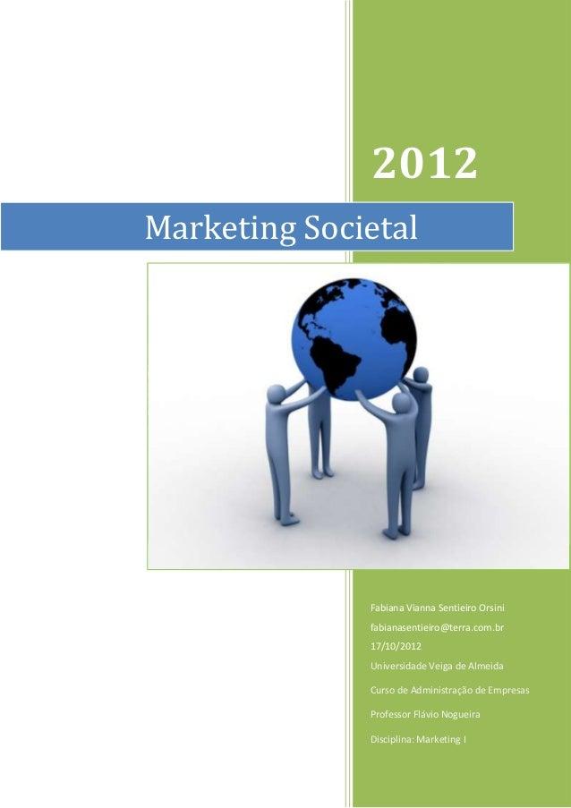 2012Marketing Societal              Fabiana Vianna Sentieiro Orsini              fabianasentieiro@terra.com.br            ...