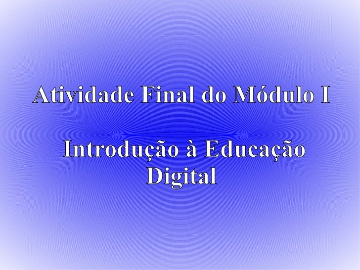 Atividade Final do Módulo I  Introdução à Educação Digital