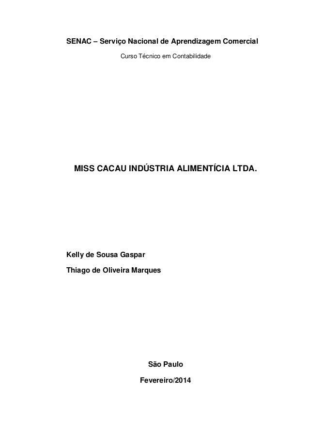 SENAC – Serviço Nacional de Aprendizagem Comercial Curso Técnico em Contabilidade  MISS CACAU INDÚSTRIA ALIMENTÍCIA LTDA. ...