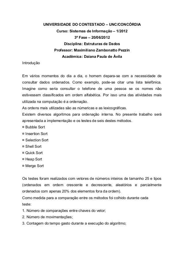 UNIVERSIDADE DO CONTESTADO – UNC/CONCÓRDIA                    Curso: Sistemas de Informação – 1/2012                      ...