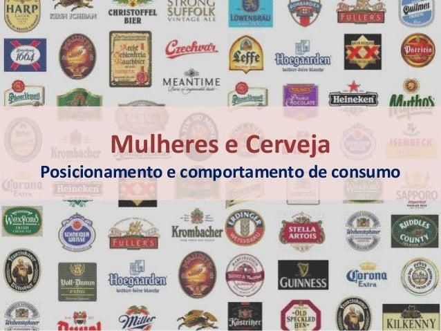 Mulheres e Cerveja Posicionamento e comportamento de consumo