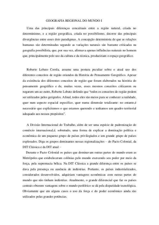 GEOGRAFIA REGIONAL DO MUNDO I Uma das principais diferenças conceituais entre a região natural, criada no determinismo, e ...