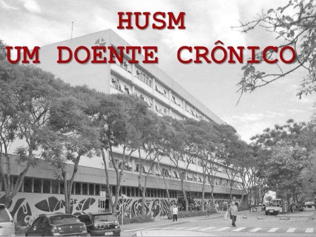 Hospital Universitário de Santa Maria — 1888 partos Dados referentes a 2008. Fonte: site oficial — 5688 cirurgias — 10371 ...