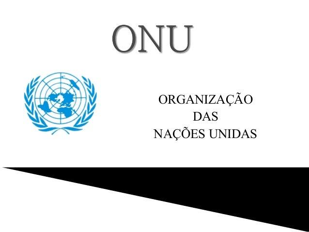 ORGANIZAÇÃO DAS NAÇÕES UNIDAS Cintia Soares