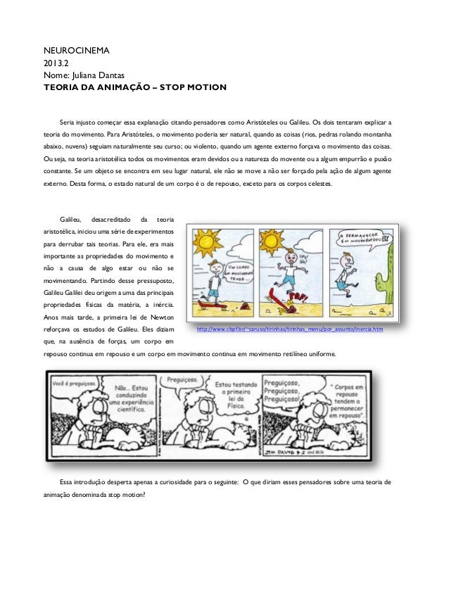 NEUROCINEMA 2013.2 Nome: Juliana Dantas TEORIA DA ANIMAÇÃO – STOP MOTION Seria injusto começar essa explanação citando pen...