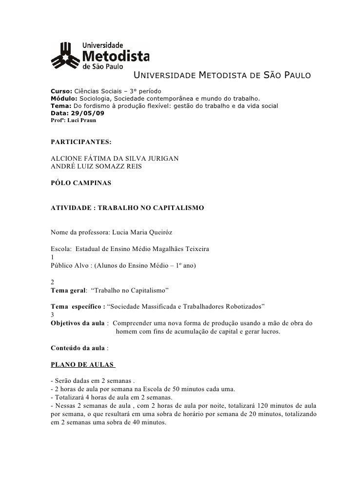 UNIVERSIDADE METODISTA DE SÃO PAULO Curso: Ciências Sociais – 3° período Módulo: Sociologia, Sociedade contemporânea e mun...