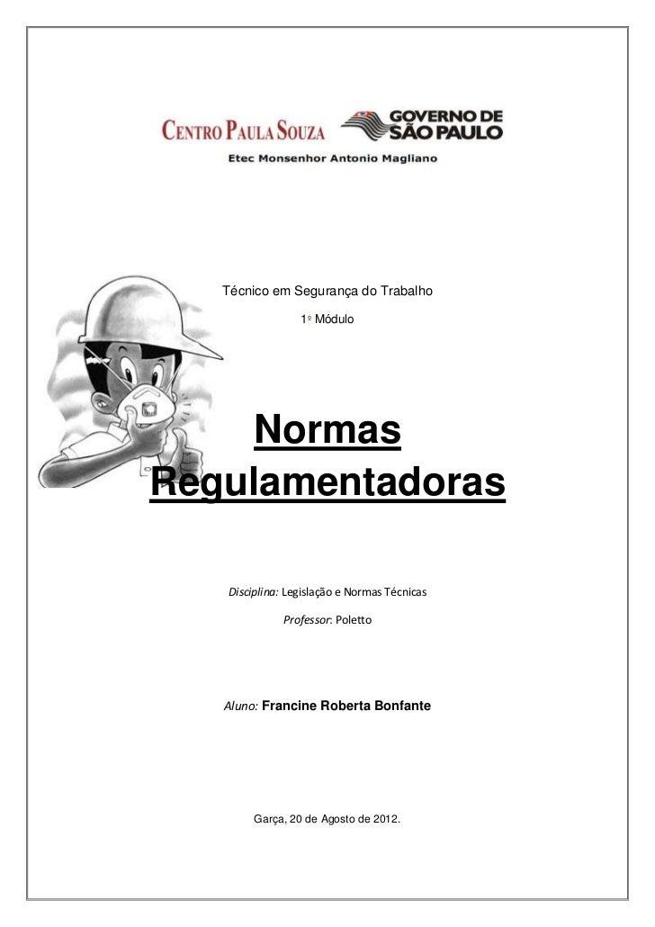 Técnico em Segurança do Trabalho                 1º Módulo     NormasRegulamentadoras   Disciplina: Legislação e Normas Té...