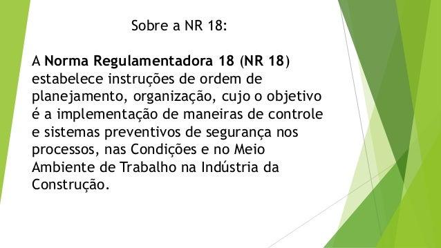 NR 18 - Condições de Meio Ambiente e Trabalho na Industria da Construção Slide 3