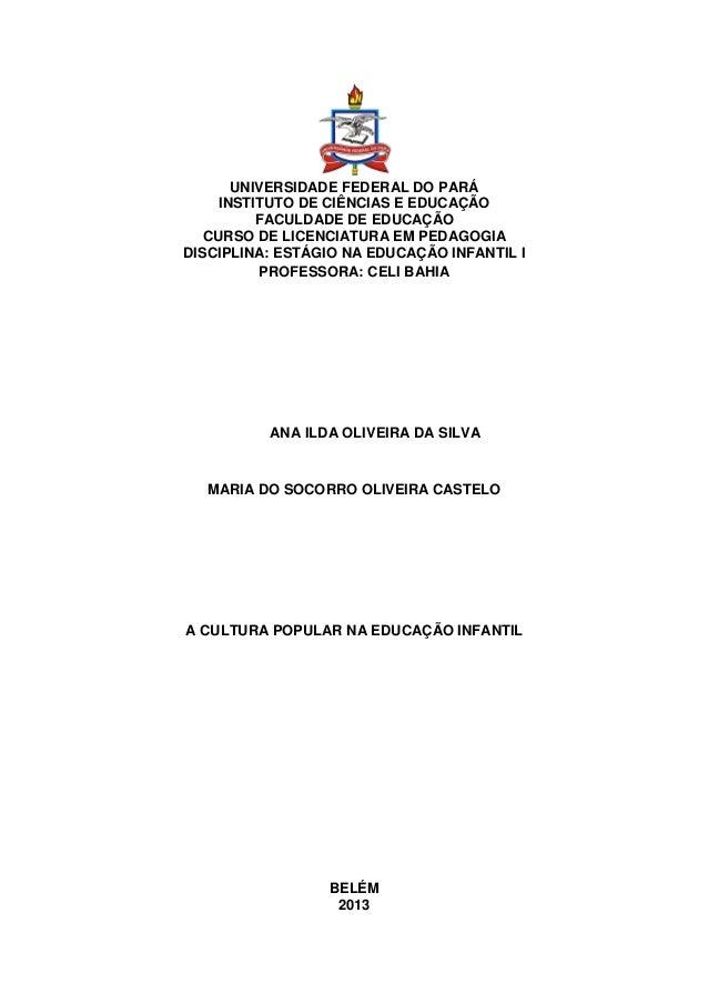 UNIVERSIDADE FEDERAL DO PARÁ INSTITUTO DE CIÊNCIAS E EDUCAÇÃO FACULDADE DE EDUCAÇÃO CURSO DE LICENCIATURA EM PEDAGOGIA DIS...
