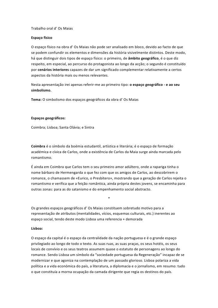 Trabalho oral d' Os Maias  Espaço físico  O espaço físico na obra d' Os Maias não pode ser analisado em bloco, devido ao f...