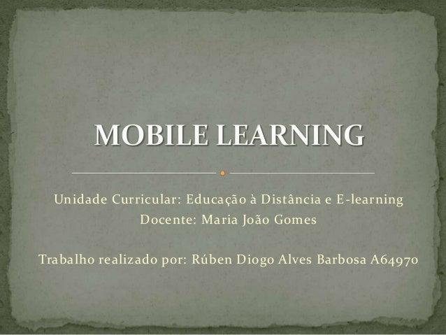 Unidade Curricular: Educação à Distância e E-learningDocente: Maria João GomesTrabalho realizado por: Rúben Diogo Alves Ba...