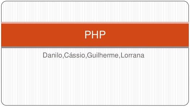 PHP  Danilo,Cássio,Guilherme,Lorrana