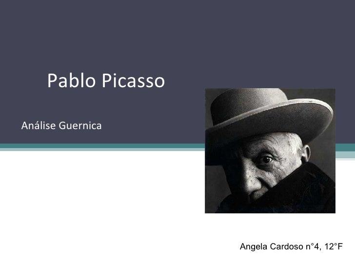 Pablo Picasso Análise Guernica                          Angela Cardoso n°4, 12°F