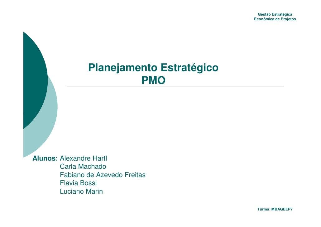 Gestão Estratégica                                           Econômica de Projetos                Planejamento Estratégico...