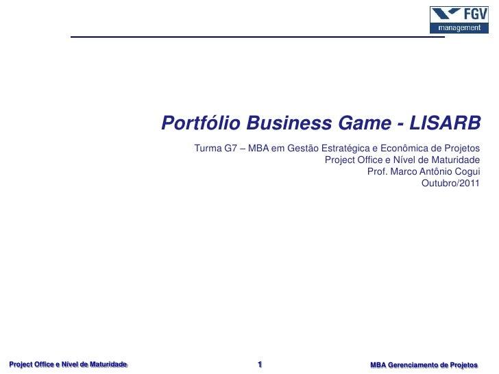 Portfólio Business Game - LISARB                                          Turma G7 – MBA em Gestão Estratégica e Econômica...