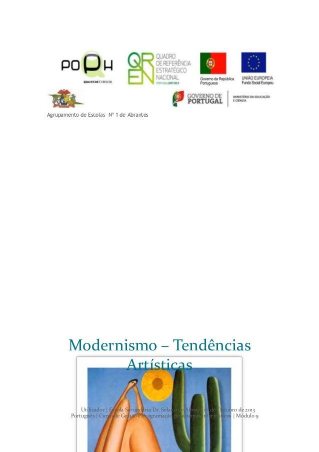 Agrupamento de Escolas Nº 1 de Abrantes  Modernismo – Tendências Artísticas Utilizador | Escola Secundária Dr. Solano de A...