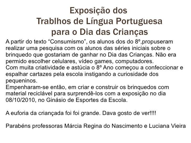 """Exposição dos             Trablhos de Língua Portuguesa                para o Dia das Crianças A partir do texto """"Consumis..."""
