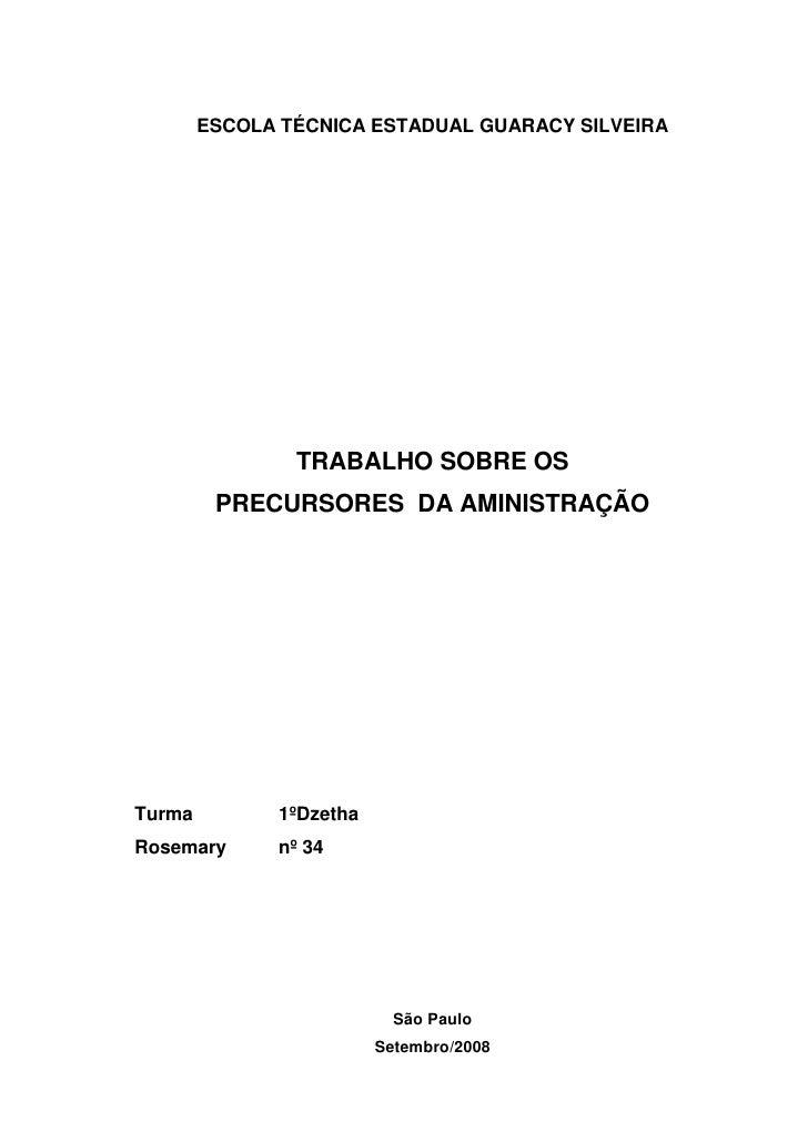 ESCOLA TÉCNICA ESTADUAL GUARACY SILVEIRA                TRABALHO SOBRE OS         PRECURSORES DA AMINISTRAÇÃOTurma        ...