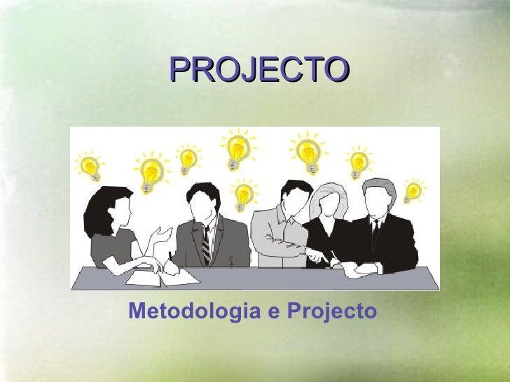 PROJECTO Metodologia e Projecto
