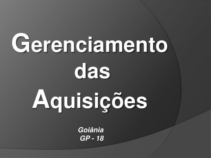 Gerenciamento    das Aquisições     Goiânia     GP - 18