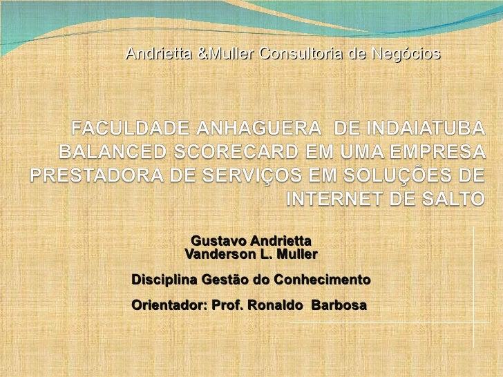 Andrietta &Muller Consultoria de Negócios             Gustavo Andrietta        Vanderson L. Muller Disciplina Gestão do Co...