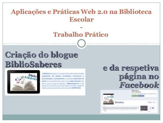 Aplicações e Práticas Web 2.0 na Biblioteca                   Escolar                       -              Trabalho Prátic...