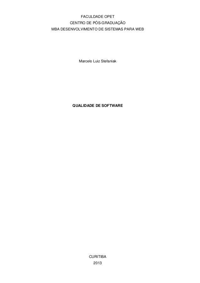 FACULDADE OPETCENTRO DE PÓS-GRADUAÇÃOMBA DESENVOLVIMENTO DE SISTEMAS PARA WEBMarcelo Luiz StefaniakQUALIDADE DE SOFTWARECU...
